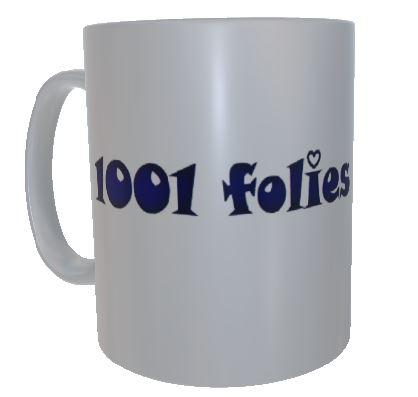 Tasse 1001 Folies